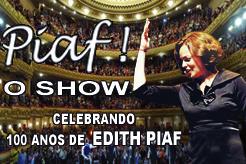 PIAF O SHOW CELEBRANDO 100 ANOS DE EDITH PIAF